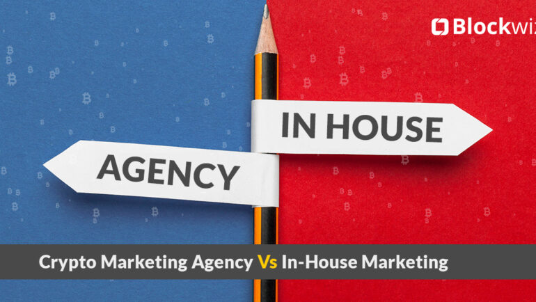 Blockchain Marketing: Hire Agency or Hire In-House?