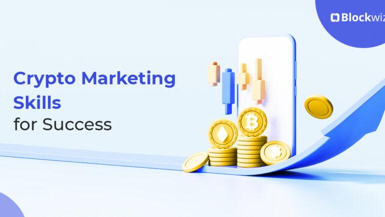 Crypto marketing skills