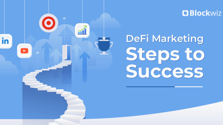 Want to market DeFi services, here are the steps to growth!