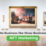 Marketing NFT platforms is a showbusiness, so go ahead and flaunt!